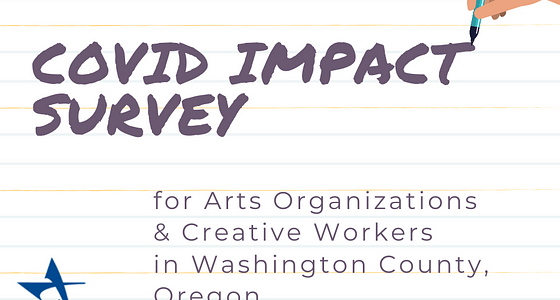 Take the COVID Impact Survey for Arts Organizations & Creative Workers in Washington County, Oregon