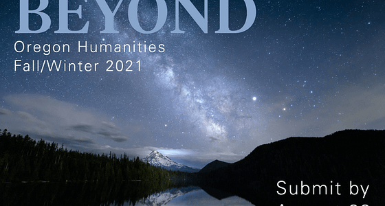 Call to Writers: Submissions to Oregon Humanities' Magazine Due August 22